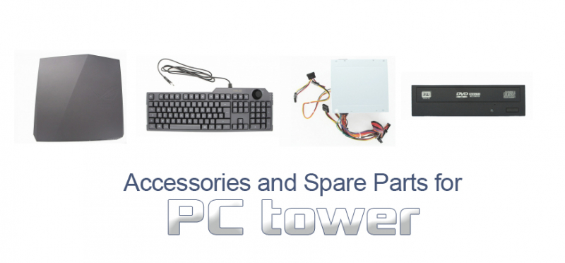 Accessories and Spare Parts for PC tower